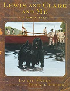 The captains dog my journey with the lewis and clark tribe roland lewis and clark and me a dogs tale fandeluxe Gallery