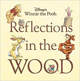 Disneys Winnie the Pooh: Reflections in the Wood (Disney Editions Deluxe (Film))