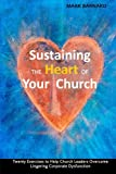 img - for Sustaining the Heart of Your Church: Twenty Exercises to Help Church Leaders Overcome Lingering Corporate Dysfunction book / textbook / text book