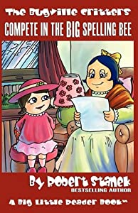 Bugville Critters Compete in the Big Spelling Bee (The Bugville Critters, Lass Ladybug's Adventures Series #8) (Lass Ladybug's Adventures Series, the Bugville Critters)