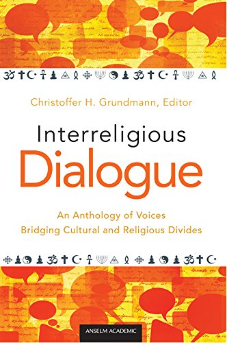 Interreligious Dialogue: An Anthology of Voices Bridging Cultural and Religious Divides