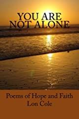 You Are Not Alone: Poems of Hope and Faith Paperback