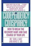 Codependency Conspiracy, Stan J. Katz and Aimee E. Liu, 0446393770