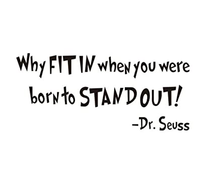Why Fit In When You Were Born To Stand Out Dr Seuss Quotes Wall Art