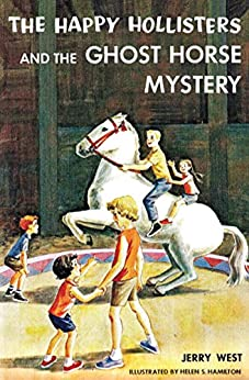 The Happy Hollisters and the Ghost Horse Mystery: (Volume 29) by [West, Jerry]
