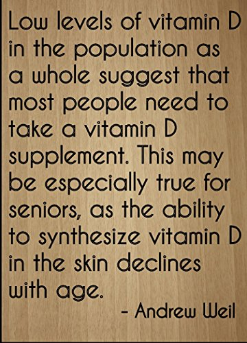 """""""Low levels of vitamin D in the..."""" quote by Andrew Weil, laser engraved on wooden plaque - Size: 8""""x10"""""""