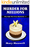 Murder for Millions (Sky High Pies Cozy Mysteries Book 7)