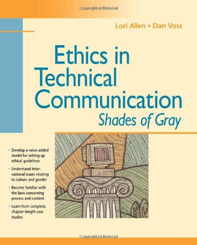 Ethics in Technical Communication: Shades of Gray (Wiley Technical Communication Library)