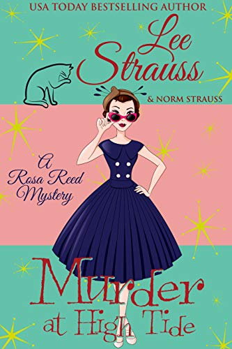 Murder at High Tide: a 1950s cozy historical mystery (A Rosa Reed Mystery Book 1) by [Strauss, Lee]