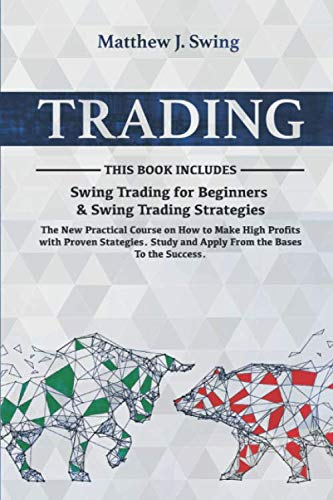 51NUl7nSBpL - TRADING: 2 Books in 1- Swing Trading for Beginners & Swing Trading Strategies -The New Practical Course on How to Make High Profits with Proven Stategies.Study and Apply From the Bases To the Success
