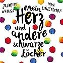 Mein Herz und andere schwarze Löcher Hörbuch von Jasmine Warga Gesprochen von: Inka Löwendorf