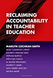 img - for Reclaiming Accountability in Teacher Education book / textbook / text book