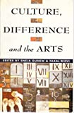 Culture, Difference and the Arts, Gunew, Sneja, 1863737421
