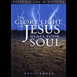 Glory Light of Jesus Heals Your Soul