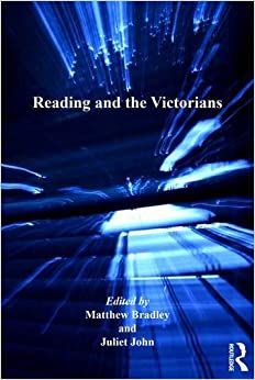 Reading and the Victorians (The Nineteenth Century Series)