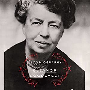 Autobiography of Eleanor Roosevelt Audiobook