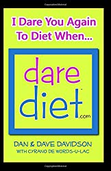 DARE DIET - I Dare You Again To Diet When