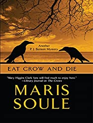 Eat Crow and Die (A P.J. Benson Mystery)
