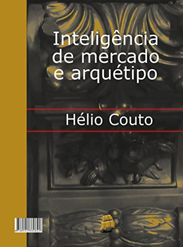 Inteligência de mercado e arquétipo (English Edition)