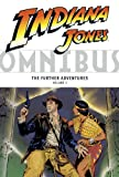 Indiana Jones Omnibus: The Further Adventures Volume 2