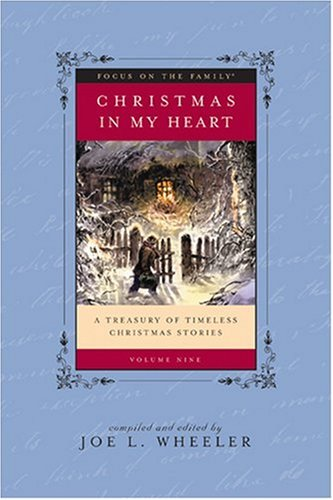 Download Christmas in My Heart, Vol. 9: A Treasury of Timeless Christmas Stories (Focus on the Family Presents) pdf