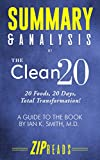 Download Summary & Analysis of The Clean 20: 20 Foods, 20 Days, Total Transformation | A Guide to the Book by Ian Smith, MD in PDF ePUB Free Online