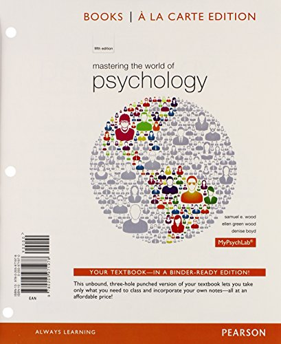 Mastering The World Of Psychology, Books A La Carte Edition (5th Edition)