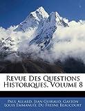 Revue des Questions Historiques, Paul Allard and Jean Guiraud, 1145903827