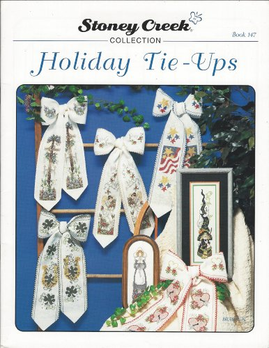 Holiday Tie-Ups (Stoney Creek Collection Book 147, Cross Stitch Pattern)