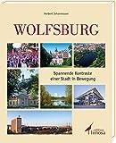 Wolfsburg: Spannende Kontraste einer Stadt in Bewegung