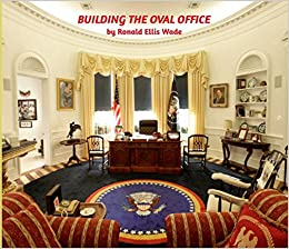 Building The Oval Office Ronald Ellis Wade 9781364554705 Amazon Com Books,United Airlines Baggage Restrictions Basic Economy