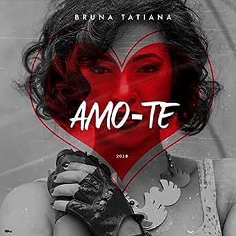 Amo-te | bruna tatiana – download and listen to the album.