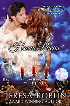 ROMANCE: Hocus Pocus (Alpha Male BBW Romance) (Hot and Spicy Romantic Comedy with Magic and Spells) (Boss/Assistant Romance) by [Roblin, Teresa]