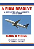 A Firm Resolve: A history of SAA accidents and incident 1934 to 1987