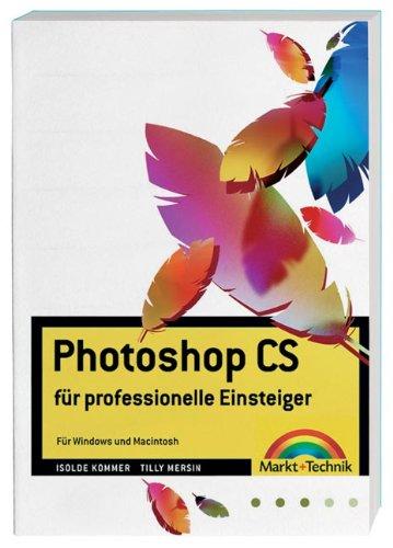 Photoshop CS: für professionelle Einsteiger - für Windows und Macintosh (Digital Studio One)