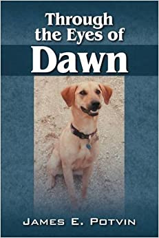 Book Through the Eyes of Dawn by James E. Potvin (2009-07-22)