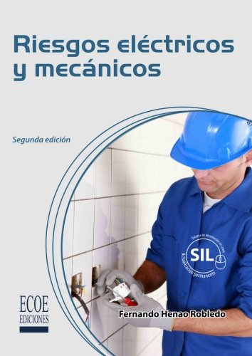 Riesgos electricos y mecanicos (Spanish Edition) [Fernando Henao] (Tapa Blanda)