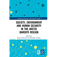 Society, Environment and Human Security in the Arctic Barents Region (Routledge Explorations in Environmental Studies) (English Edition)