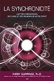 img - for La synchronicit : L art des co ncidences, des choix et des pouvoirs de votre esprit (French Edition) book / textbook / text book