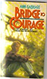 Bridge to Courage, Ann H. Gabhart, 0380760517