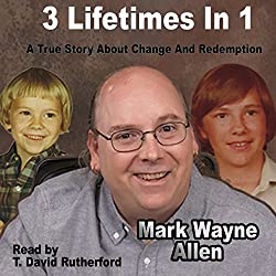 3 Lifetimes in 1: A True Story About Change and Redemption