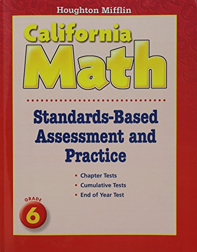 Houghton Mifflin Mathmatics California: Standards-Based Assessment And Practice Book Consumable Level 6