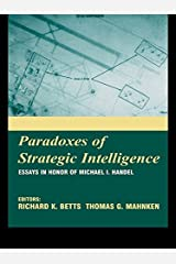 Paradoxes of Strategic Intelligence: Essays in Honor of Michael I. Handel Kindle Edition