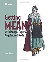 Getting MEAN with Mongo, Express, Angular, and Node Front Cover