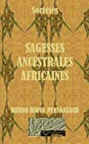 societes sagesses ancestrales africaines french edition