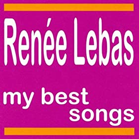 lebas from the album my best songs renée lebas august 8 2011 format