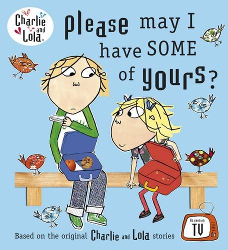 Please May I Have Some of Yours?. (Charlie and Lola) pdf epub