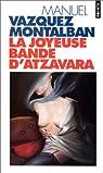 La joyeuse bande d'Atzavara par Vázquez Montalbán