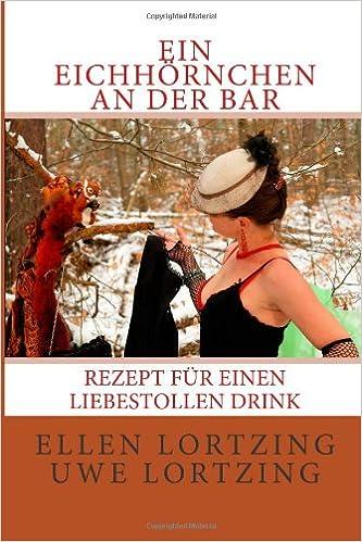 Ein Eichhoernchen an der Bar: Rezept fuer einen liebestollen Drink