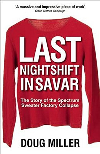Last Nightshift in Savar: The Story of Spectrum Sweater Factory Collapse